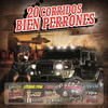 20 Corridos Bien Perrones Various Artists