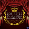Los Reyes De La Musica Mexicana Various Artists