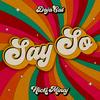 Say So (Remix) [feat. Nicky Minaj] Doja Cat