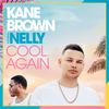 Cool Again (feat. Nelly) Kane Brown