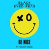Be Nice (feat. Snoop Dogg) The Black Eyed Peas