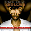 Sex And Love  (Deluxe) Enrique Iglesias
