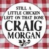 Still A Little Chicken Left On That Bone (Single) Craig Morgan