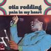 Pain In My Heart Otis Redding