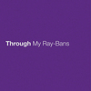 Through My Ray-Bans Eric Church