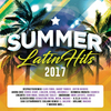 Summer Latin Hits 2017 Various Artists