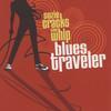 Suzie Cracks The Whip Blues Traveler