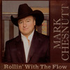 Rollin' With The Flow Mark Chesnutt