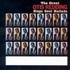 The Great Otis Redding Sings Soul Ballads Otis Redding