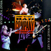 What You Hear Is What You Get Bad Company