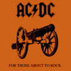 For Those About To Rock AC/DC