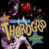 The Baddest Of George Thorogood And The Destroyers George Thorogood & The Destroyers