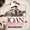 Estos Celos (Single) Joan Sebastian
