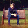 I Serve A Savior Josh Turner