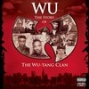 Wu: The Story Of The Wu-Tang Clan Wu-Tang Clan