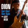 Can't Start Over Again (feat. Jeff Beck) Dion