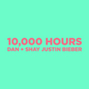 10,000 Hours (with Justin Bieber) Dan + Shay