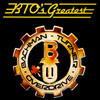 Bto's Greatest Bachman-Turner Overdrive