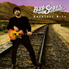 Greatest Hits Bob Seger & Silver Bullet Band