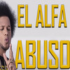 Abuso (Single) El Alfa