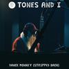 Dance Monkey (Stripped Back) Tones and I