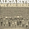 We Are Here (Single) Alicia Keys