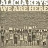 We Are Here (Single) Alicia Keys