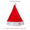 I'll Be Your Santa Tonight Keith Urban