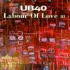 Labour Of Love III UB40