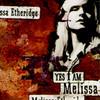 Yes I Am Melissa Etheridge