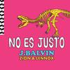 No Es Justo (With Zion & Lennox) J Balvin