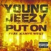 Put On (Single) Young Jeezy