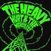 Hurt & The Merciless The Heavy