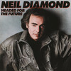 Headed For The Future Neil Diamond