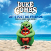 Let's Just Be Friends (From The Angry Birds Movie) Luke Combs