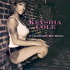 I Changed My Mind (Single) Keyshia Cole