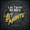 La Ley Del Monte Los Tigres Del Norte