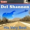 Del Shannon - His Very Best Del Shannon