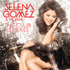 The Club Remixes Selena Gomez & The Scene