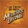 Mujeres Divinas Los Tigres Del Norte