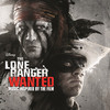 The Lone Ranger: Wanted Various Artists
