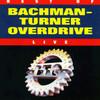 Best Of Bachman-Turner Overdive (live) Bachman-Turner Overdrive