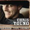 Gettin' You Home (Single) Chris Young
