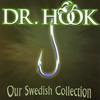 Our Swedish Collection Dr. Hook