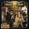 Brooks & Dunn And Friends - Live From CMT Crossroads Brooks & Dunn