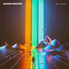 Believer (Single) Imagine Dragons