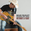 Without A Fight (Feat. Demi Lovato) (Single) Brad Paisley