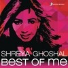Shreya Ghoshal: Best Of Me Various Artists