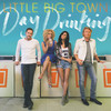 Day Drinking (Single) Little Big Town