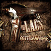 Outlaw In Me The Lacs